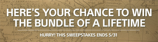 HERE'S YOUR CHANCE TO WIN THE BUNDLE OF A LIFETIME | HURRY! THIS SWEEPSTAKES ENDS 5/31