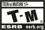 Everyone TEEN to MATURE 17+ | T-M® | CONTENT RATED BY ESRB | May contain content inappropriate children. Visit www.esrb.org for rating information.