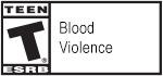 TEEN T® ESRB | Blood | Violence