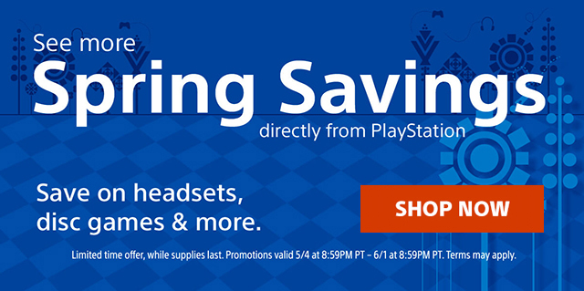 See more Spring Savings directly from PlayStation Save on headsets, disc games & more. | SHOP NOW | Limited time offer, while supplies last. Promotions valid 5/4 at 8:59PM PT – 6/1 at 8:59PM PT. Terms may apply.