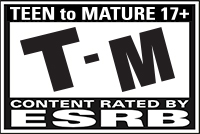 TEEN to MATURE 17+ | T-M | CONTENT RATED BY ESRB